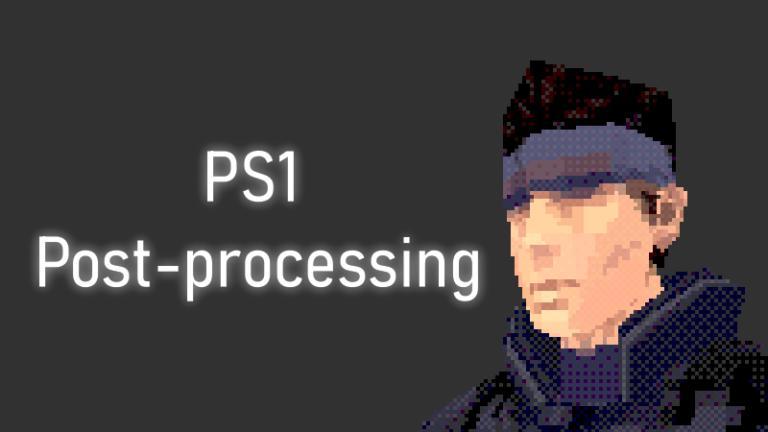 PS1 Post-processing